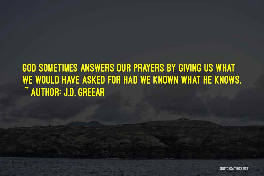 God Answers Prayers Quotes By J.D. Greear