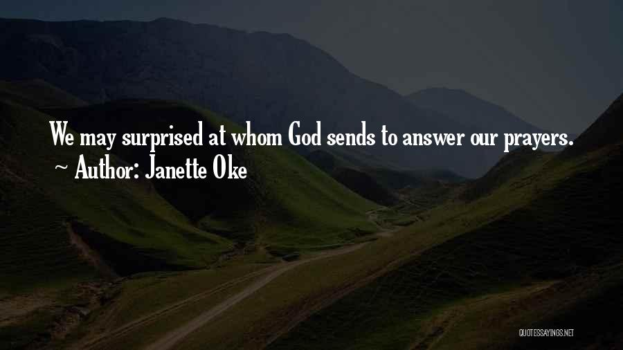 God Answers Prayers Quotes By Janette Oke