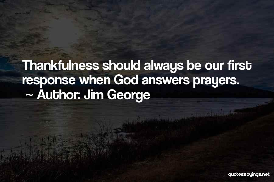 God Answers Prayers Quotes By Jim George