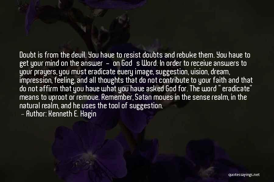 God Answers Prayers Quotes By Kenneth E. Hagin