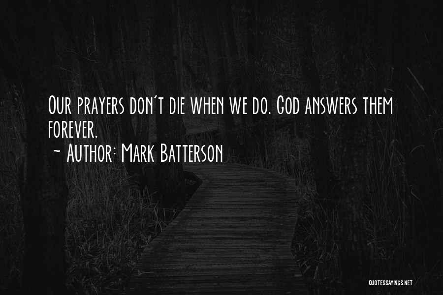 God Answers Prayers Quotes By Mark Batterson