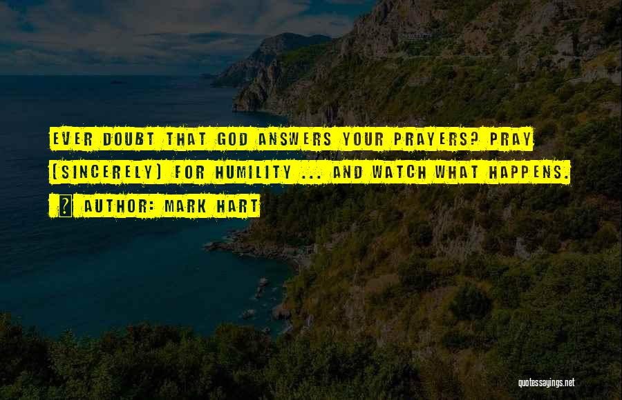 God Answers Prayers Quotes By Mark Hart