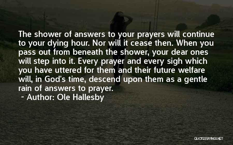God Answers Prayers Quotes By Ole Hallesby