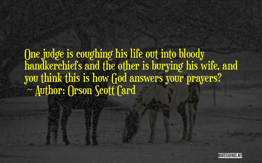God Answers Prayers Quotes By Orson Scott Card