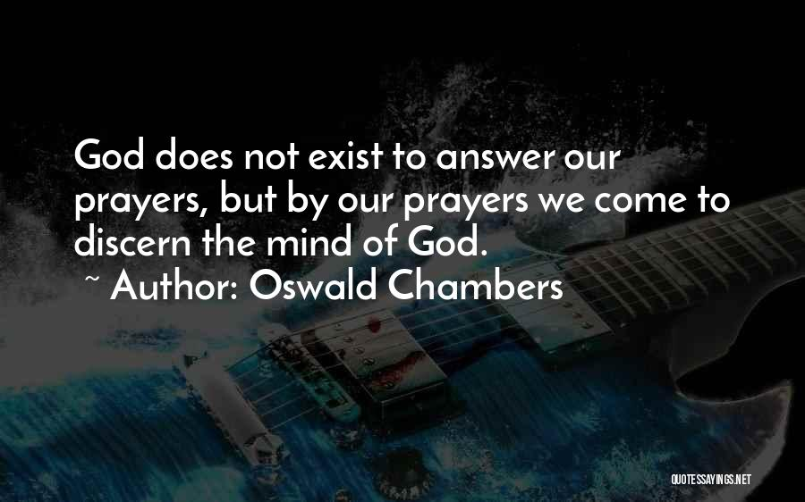God Answers Prayers Quotes By Oswald Chambers