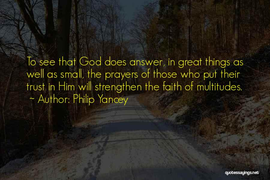 God Answers Prayers Quotes By Philip Yancey