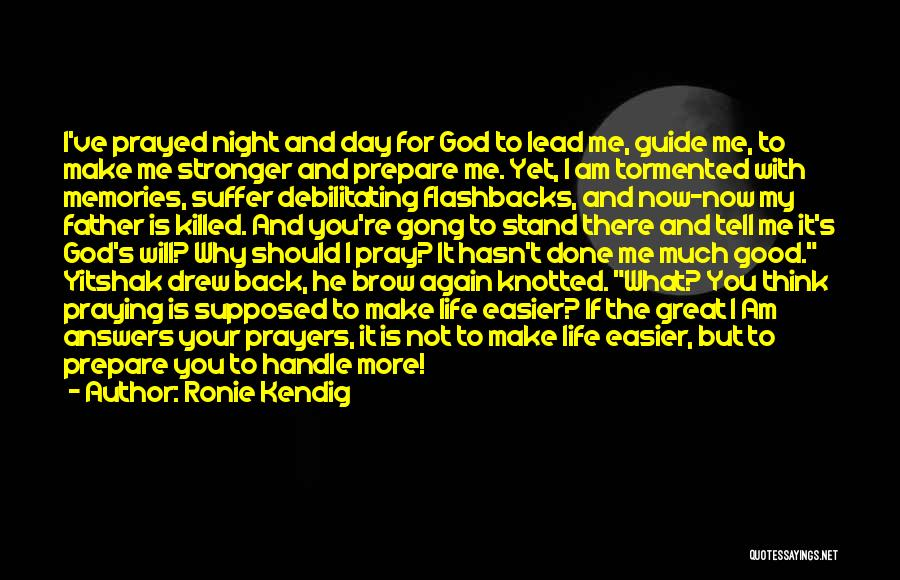 God Answers Prayers Quotes By Ronie Kendig