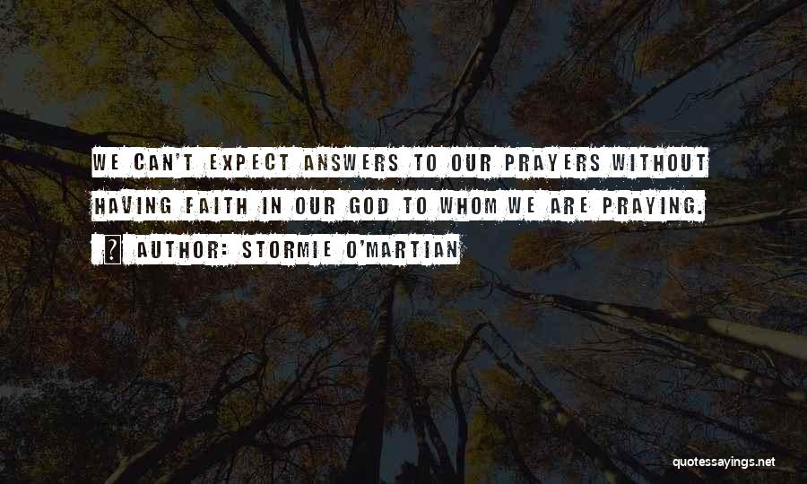 God Answers Prayers Quotes By Stormie O'martian