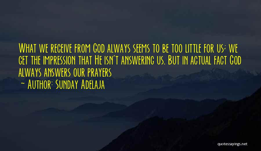 God Answers Prayers Quotes By Sunday Adelaja
