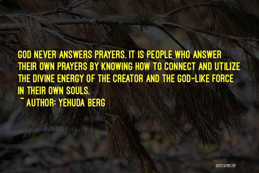 God Answers Prayers Quotes By Yehuda Berg