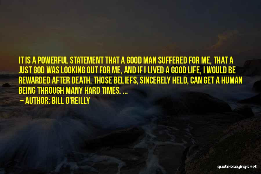 God Being There For You In Hard Times Quotes By Bill O'Reilly