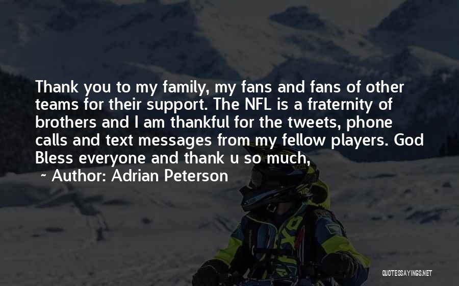 God Bless Everyone Quotes By Adrian Peterson