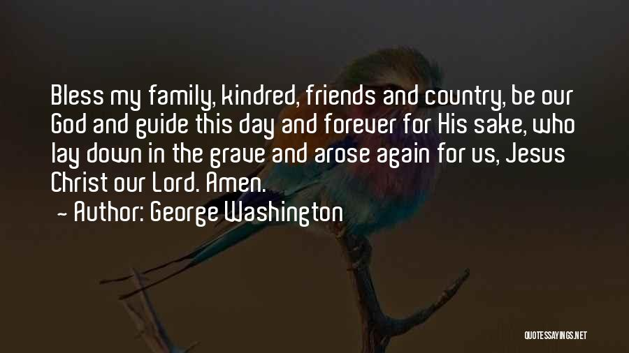 God Bless My Family And Friends Quotes By George Washington