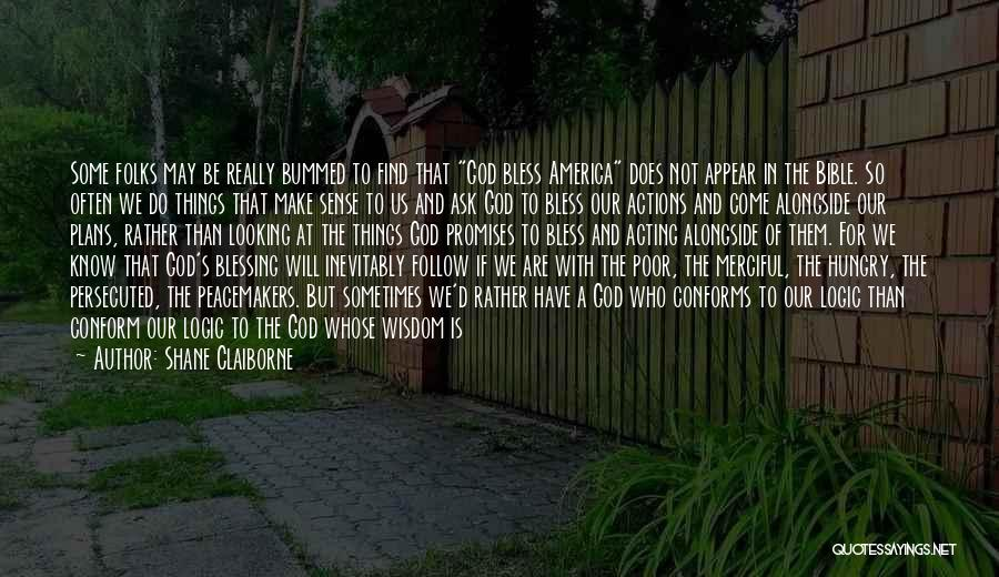 God Bless Our Military Quotes By Shane Claiborne