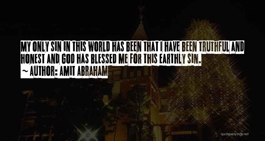 God Blessed Me Quotes By Amit Abraham