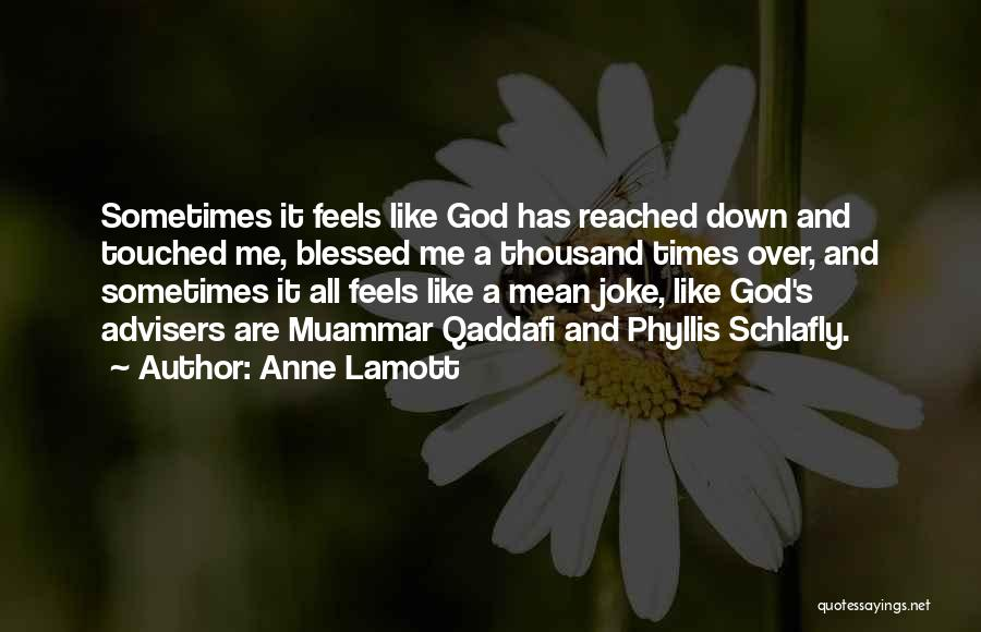God Blessed Me Quotes By Anne Lamott