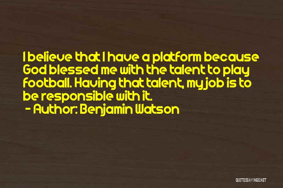 God Blessed Me Quotes By Benjamin Watson