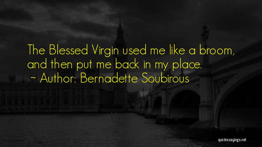God Blessed Me Quotes By Bernadette Soubirous