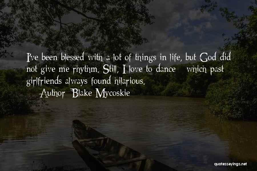 God Blessed Me Quotes By Blake Mycoskie