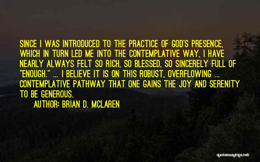 God Blessed Me Quotes By Brian D. McLaren
