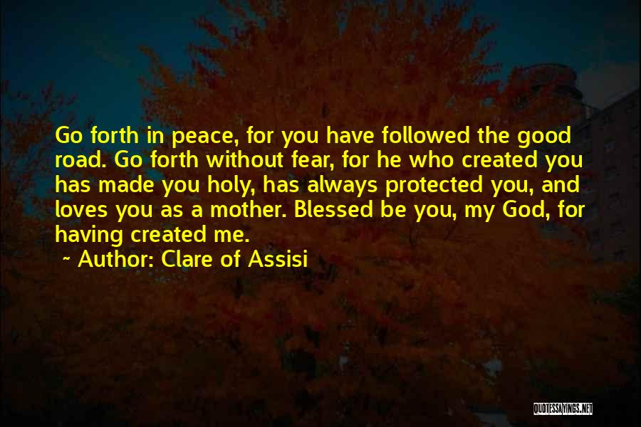 God Blessed Me Quotes By Clare Of Assisi