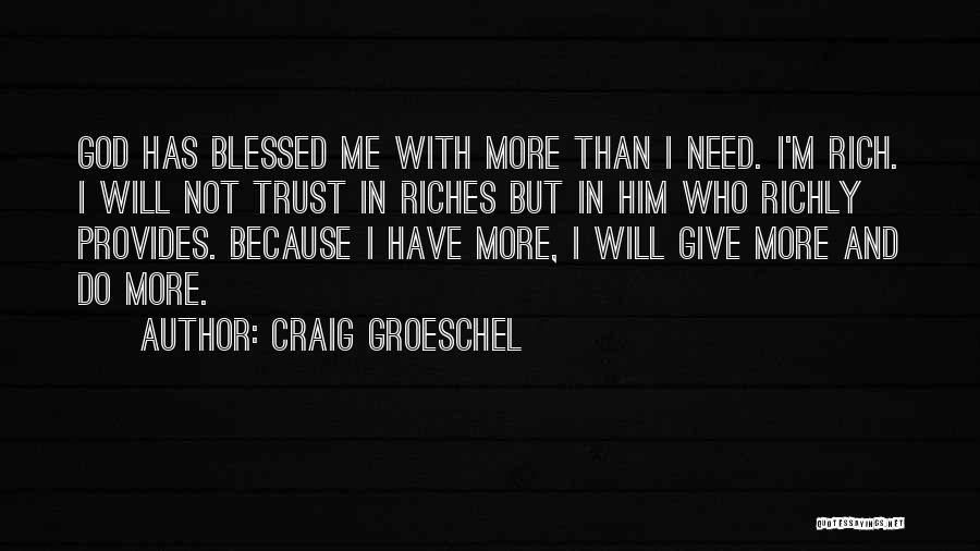 God Blessed Me Quotes By Craig Groeschel