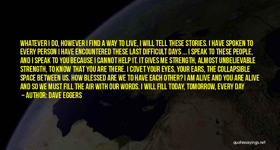 God Blessed Me Quotes By Dave Eggers