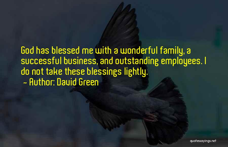 God Blessed Me Quotes By David Green