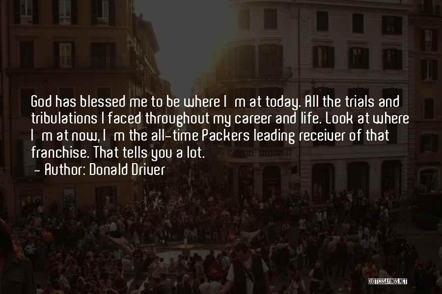 God Blessed Me Quotes By Donald Driver