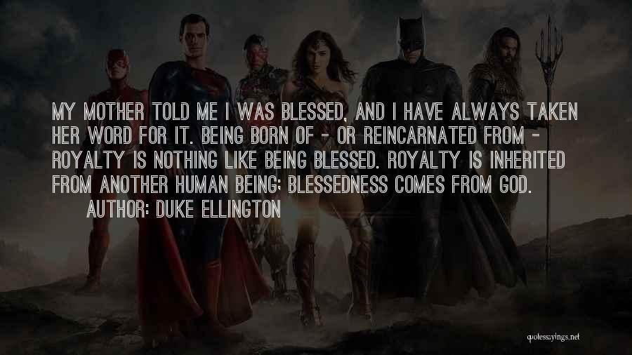 God Blessed Me Quotes By Duke Ellington