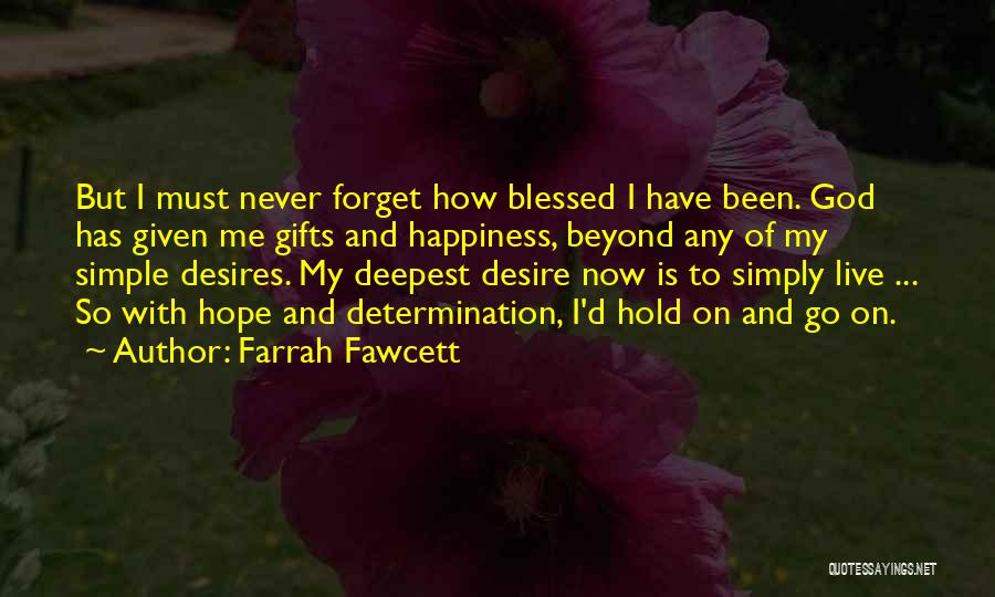 God Blessed Me Quotes By Farrah Fawcett