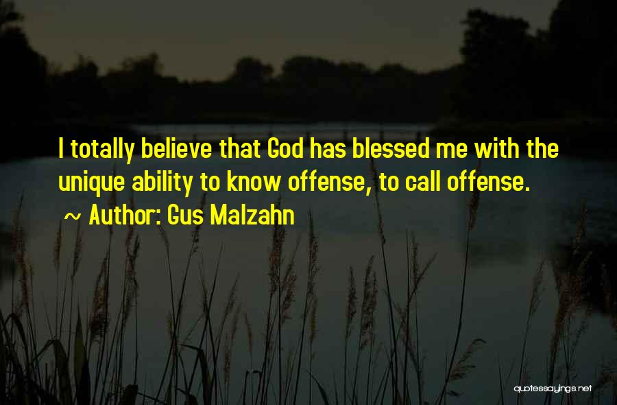 God Blessed Me Quotes By Gus Malzahn
