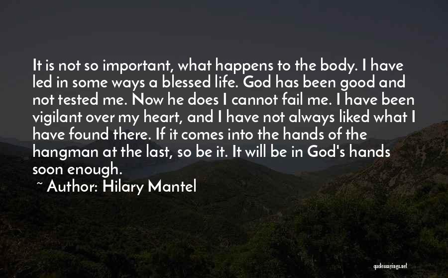 God Blessed Me Quotes By Hilary Mantel