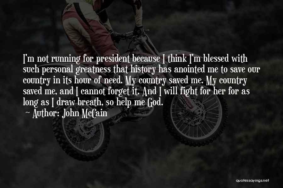 God Blessed Me Quotes By John McCain