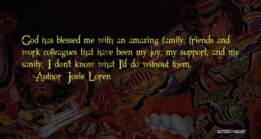 God Blessed Me Quotes By Josie Loren