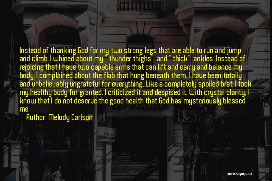 God Blessed Me Quotes By Melody Carlson