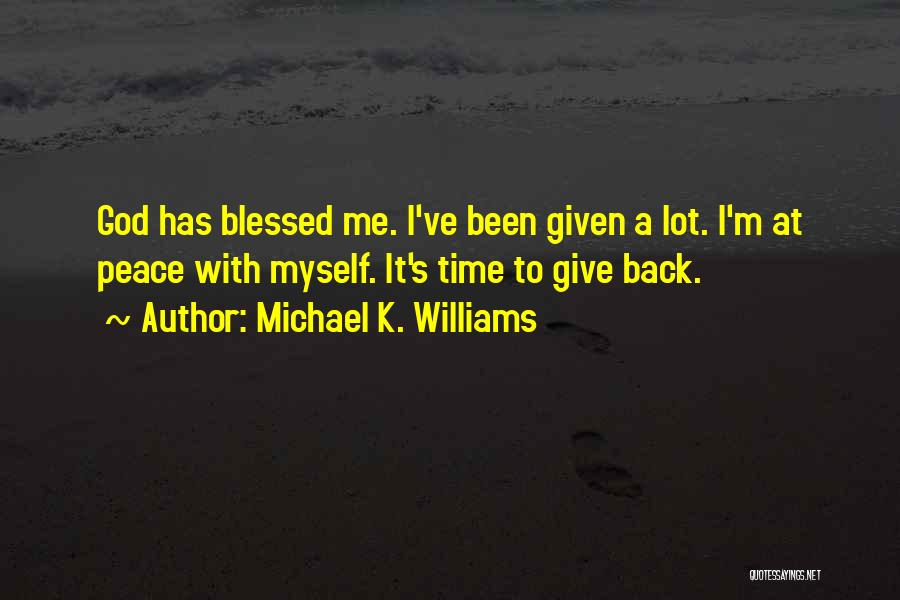 God Blessed Me Quotes By Michael K. Williams