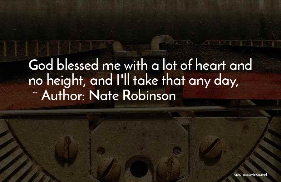 God Blessed Me Quotes By Nate Robinson
