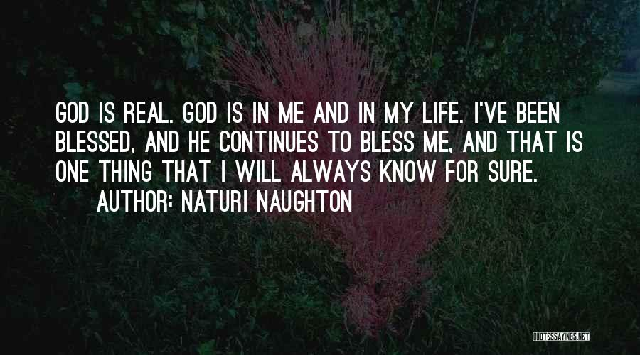 God Blessed Me Quotes By Naturi Naughton