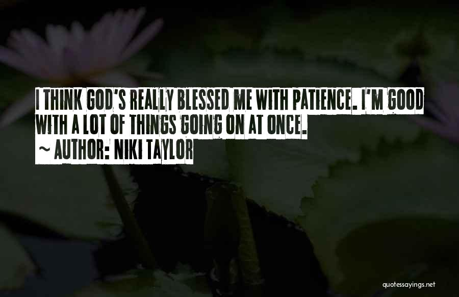 God Blessed Me Quotes By Niki Taylor