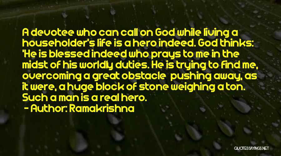 God Blessed Me Quotes By Ramakrishna