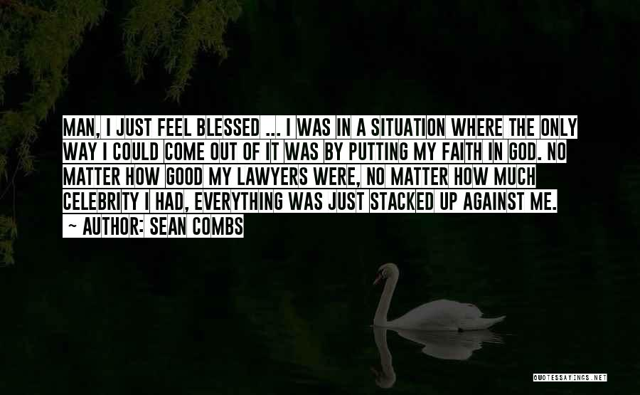 God Blessed Me Quotes By Sean Combs