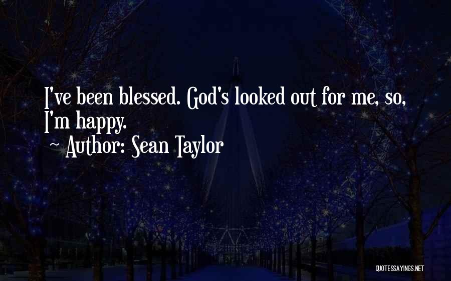 God Blessed Me Quotes By Sean Taylor