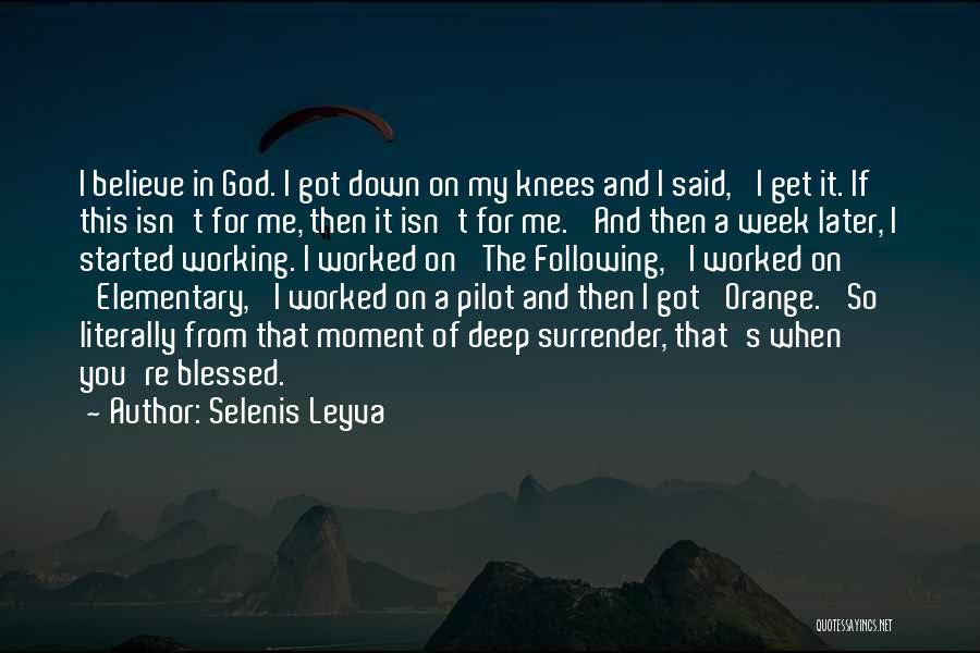 God Blessed Me Quotes By Selenis Leyva