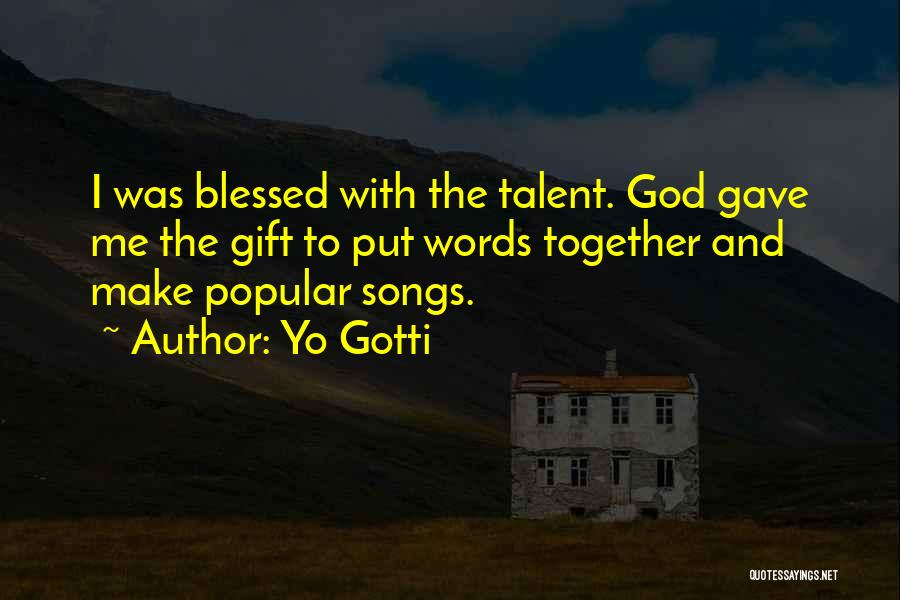 God Blessed Me Quotes By Yo Gotti
