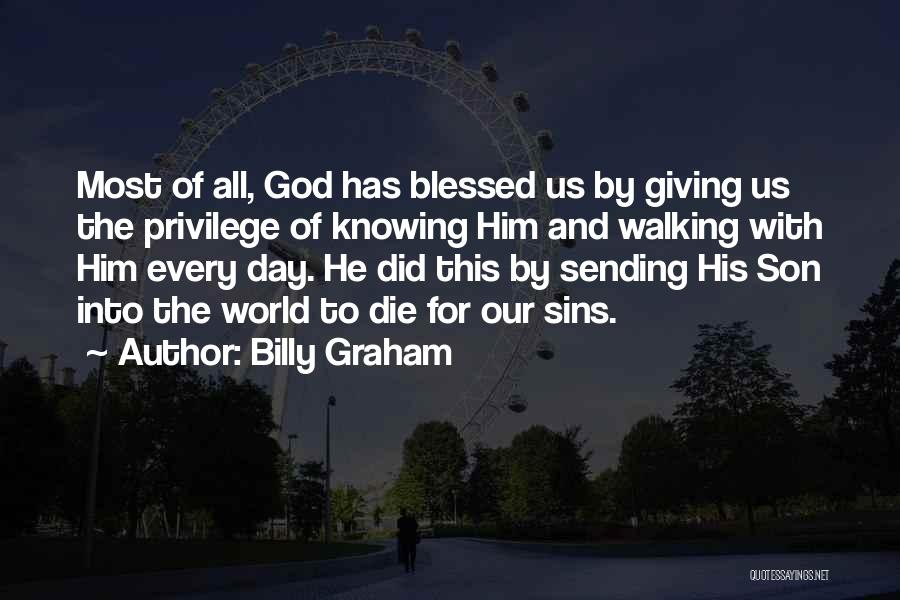God Blessed Me With A Son Quotes By Billy Graham