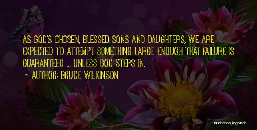 God Blessed Me With A Son Quotes By Bruce Wilkinson