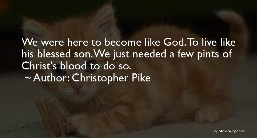 God Blessed Me With A Son Quotes By Christopher Pike