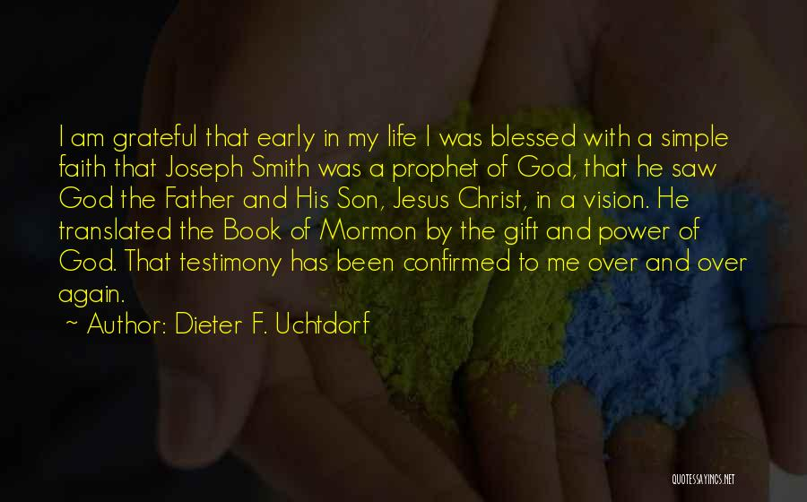 God Blessed Me With A Son Quotes By Dieter F. Uchtdorf