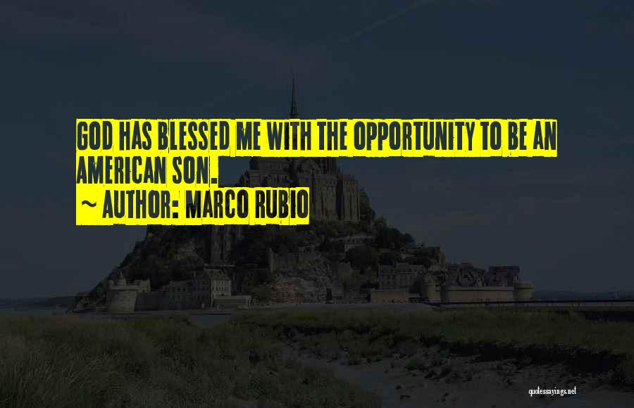 God Blessed Me With A Son Quotes By Marco Rubio